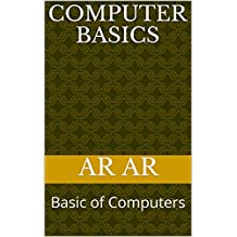 Computer Basics: Basic of Computers (English Edition)