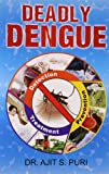 About the Book: Deadly Dengue Everyone hates mosquitos! Tiny as they are, yet they have been one of the deadliest enemies of man. Millions of people suffer from mosquito-borne diseases globally, and often die. The incidence of dengue has increased si...