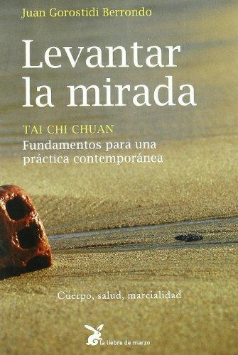 Levantar la mirada - tai chi chuan (Cuerpo Y Consciencia) por Juan Gorostidi Berrondo