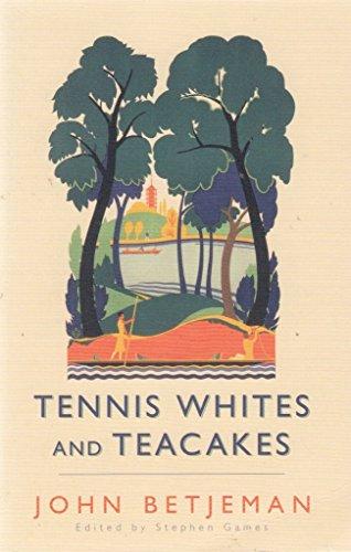 Tennis Whites and Cakes by John Betjeman (30-Jun-1905) Paperback