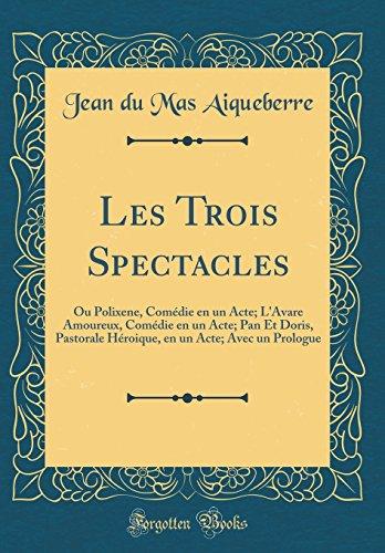 Les Trois Spectacles Ou Polixene [Pdf/ePub] eBook