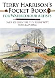 Terry Harrison's Pocket Book for Watercolour Artists - Over 100 Essential Tips to Improve Your Painting - Search Press - 28/08/2018