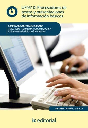 Procesadores de textos y presentaciones de información básicos. ADGG0508 por Juan José Pérem Amil