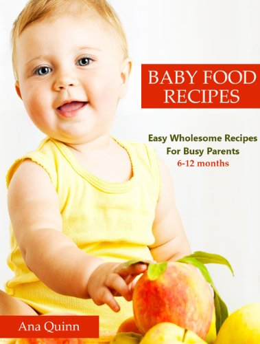 Baby food recipes easy wholesome recipes for busy parents 6 12 baby food recipes easy wholesome recipes for busy parents 6 12 months by forumfinder Choice Image