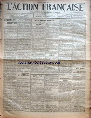ACTION FRANCAISE (L') [No 8] du 28/03/1908 - LENDEMAINS D'ELECTIONS PAR CHARLES MAURRAS - LA POLITIQUE - SCRUPULES INUTILES PAR D. DE VESINS - DERNIERE HEURE - REUNION DE LA PATRIE FRANCAISE CONTRE ZOLA - LES ELECTIONS AU PORTUGAL - LES AFFAIRES MACEDONIENNES - L'ENTREVUE DE VENISE - L'INCIDENT HILL - MONSEIGNEUR DUPARC A BREST - EXPLOSION DANS UNE POUDRERIE - TREMBLEMENT DE TERRE - ECHOS - JULES DELAHAYE PAR RIVAROL - AU JOUR LE JOUR - ANDRE CHENIER - LE KRACH ROCHETTE - CHARLES HUMBERT CONTRE