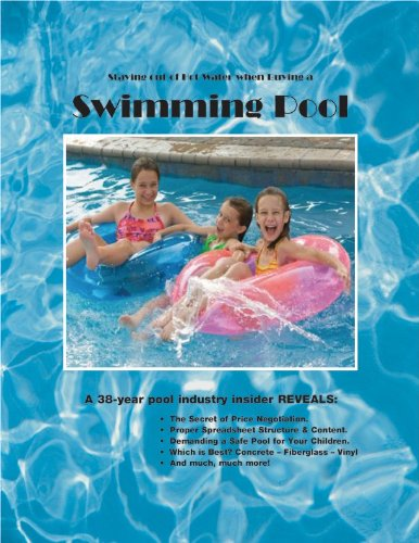 Gunite Pools (Staying out of Hot Water when Buying a Swimming Pool (English Edition))