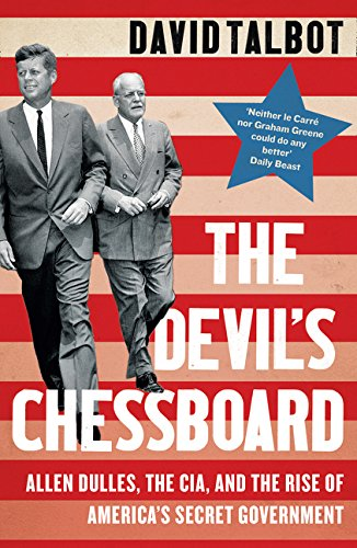 The Devil'S Chessboard. Allen Dulles The Cia And The Rise of America's Secret Government por David Talbot