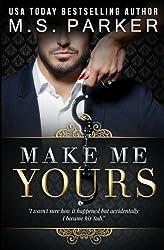 Make Me Yours (The Billionaire's Sub) (Volume 2) by M. S. Parker (2016-07-23)