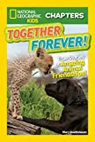 National Geographic Kids Chapters: Together Forever: True Stories of Amazing Animal Friendships!