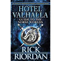Hotel Valhalla Guide to the Norse Worlds: Your Introduction to Deities, Mythical Beings & Fantastic Creatures (Magnus Chase)