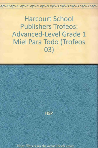 Harcourt School Publishers Trofeos: Advanced-Level Grade 1 Miel Para Todo (Trofeos 03) por HSP