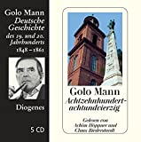 Achtzehnhundertachtundvierzig: Deutsche Geschichte des 19 - und 20 - Jahrhunderts (Diogenes Hörbuch) - Golo Mann