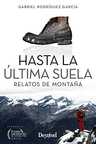 Hasta la última suela. Relatos de montaña por Gabriel Rodríguez García