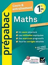 Maths 1re ES, L - Prépabac Cours & entraînement: Cours, méthodes et exercices - Première ES, L