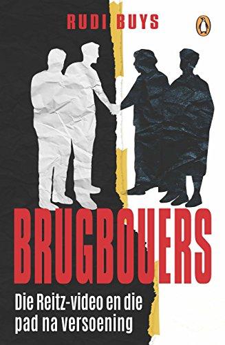Brugbouers: Die Reitz-video en die pad na versoening (Afrikaans Edition) por Rudi Buys