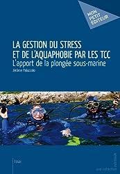 La Gestion du stress et de l'aquaphobie par les TCC: L'apport de la plongée sous-marine