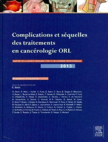 Complications et séquelles des traitements en cancérologie ORL: RAPPORT SFORL 2013 VOL 2 de Frédéric Chabolle (23 octobre 2013) Relié