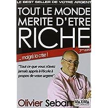 Tout le monde m??rite d'??tre riche : Ou tout ce que vous n'avez jamais appris ?? l'??cole ?? propos de votre argent by Olivier Seban (2012-01-12)