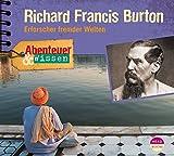 Abenteuer & Wissen: Richard Francis Burton. Erforscher fremder Welten - Berit Hempel
