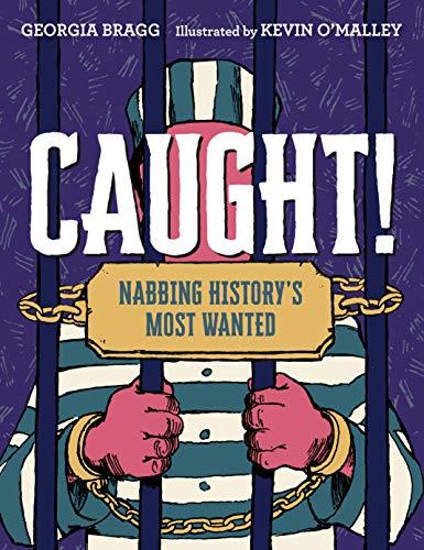 Caught!: Nabbing History's Most Wanted (English Edition)