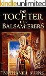 Die Tochter des Balsamierers: Eine Ge...