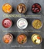 : Canning for a New Generation: Updated and Expanded Edition: Bold, Fresh Flavors for the Modern Pantry by Liana Krissoff (2016-07-05)