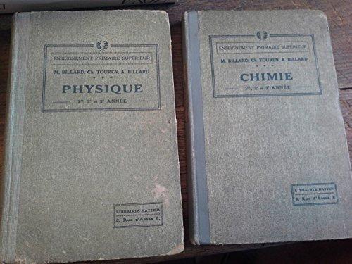 Lot de 2 livres : Physique + Chimie / M. Billard - Ch. Touren - A. Billard enseignement primaire supérieur 1re, 2e et 3e année - éditions Hatier - 1920 -