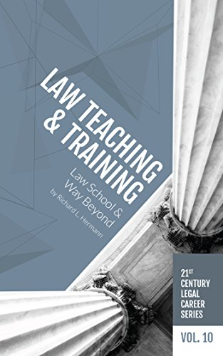 law-teaching-and-training-law-school-and-way-beyond-21st-century-legal-career-series-book-10-english