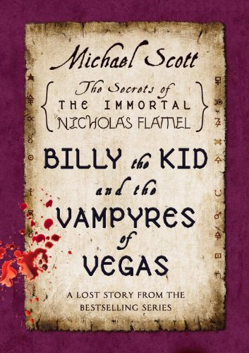 Billy the Kid and the Vampyres of Vegas: A Lost Story from the Secrets of the Immortal Nicholas Flamel (English Edition)