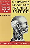 Cunningham's Manual of Practical Anatomy: Volume 3. Head and Neck and Brain: 003 (Oxford Medical Publications)