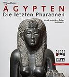 Ägypten - Die letzten Pharaonen: Von Alexander dem Großen bis Kleopatra (Giornale Italiano Di Filologia - Bibliotheca)