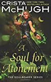 A Soul For Atonement: Volume 4 (The Soulbearer Series)