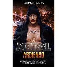 Metal Ardiendo: Romance, Erótica y Revolución con el Mecánico de la Banda (Novela Romántica y Erótica nº 1)