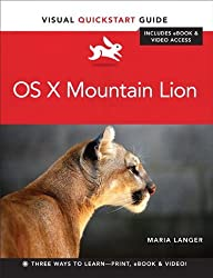 OS X Mountain Lion: Visual QuickStart Guide by Maria Langer (2012-10-06)