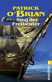 Sieg der Freibeuter (Ein Jack-Aubrey-Roman 12) (German Edition) di [O'Brian, Patrick]