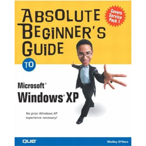 Absolute Beginner's Guide to Microsoft Windows XP (Absolute Beginner's Guides (Que)) by Shelley O'Hara (2002-11-19)