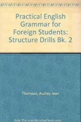 Practical English Grammar for Foreign Students: Structure Drills Bk. 2