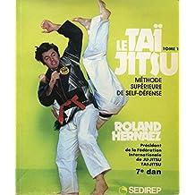 Le Taï Jitsu - Ju Jitsu dynamique - Tomes 1 et 2 - Broché - 1986