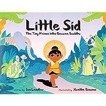 Little Sid: The Tiny Prince Who Became Buddha