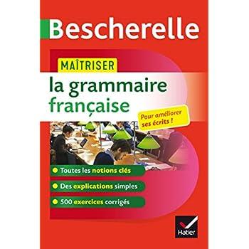 Maîtriser la grammaire française: un ouvrage d'entraînement Bescherelle
