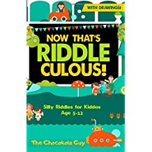 Now That's Riddle-Culous!: Silly Riddles for Kiddos Age 5-11 (First Edition) (Now That's Series, Band 1)