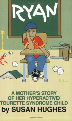 Ryan A Mother S Story Of Her Hyperactive Tourette Syndrome Child