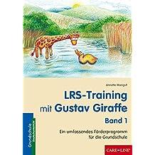 LRS-Training mit Gustav Giraffe - Band 1: Ein umfassendes Förderprogramm für die Grundschule