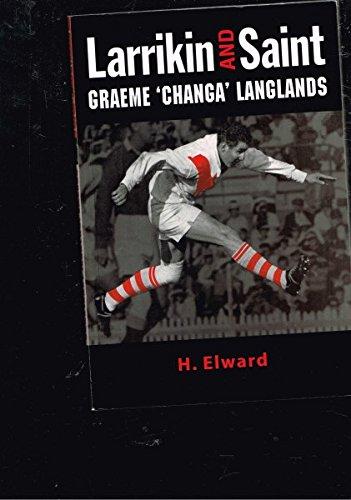 Larrikan and Saint - Graeme 'Changa' Langlands por Helen Elward