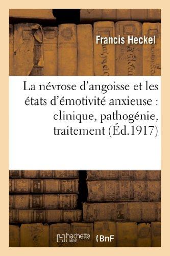 La nvrose d'angoisse et les tats d'motivit anxieuse : clinique, pathognie, traitement