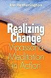 by Hetherington, Ian Realizing Change: Vipassana Meditation in Action (2003) Paperback