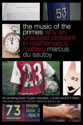 The Music of the Primes: Why an unsolved problem in mathematics matters by Marcus du Sautoy (2003-08-04)