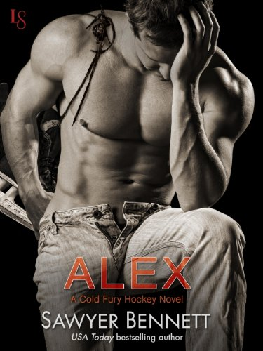 Alex: A Cold Fury Hockey Novel (Carolina Cold Fury Hockey Book 1) (English Edition) por Sawyer Bennett