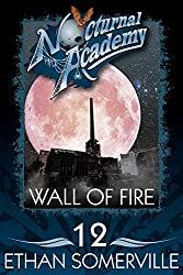 Nocturnal Academy 12 - Wall of Fire