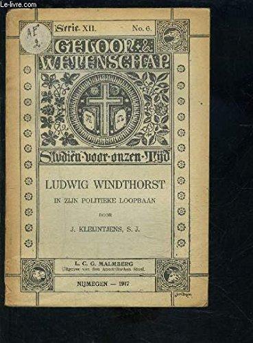 LUDWIG WINDTHORST IN ZIJN POLITIEKE LOOPBAAN- N°6- SERIE XII- Texte en allemand